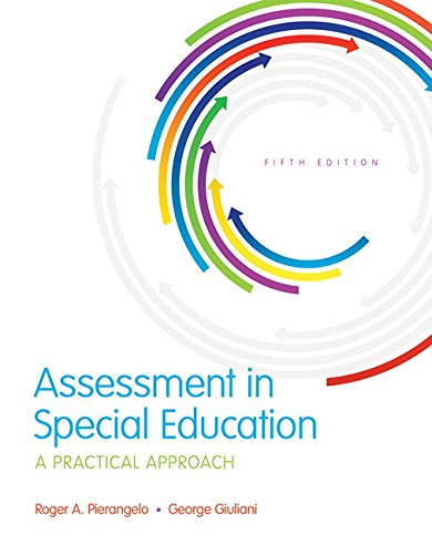 134145011 - Assessment in Special Education: A Practical Approach, Enhanced Pearson eText with Loose-Leaf Version -- Access Card Package (5th Edition) (What's New in Special Education)