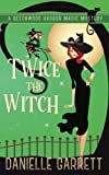 Twice the Witch: A Beechwood Harbor Magic Mystery (Beechwood Harbor Magic Mysteries) (Volume 2)
