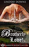 Brotherly Love! (Markson Regency Mystery Book 4)