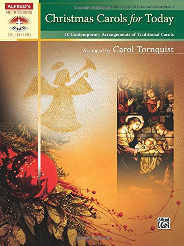 Christmas Carols North Pole - Christmas Carols for Today: 10 Contemporary Arrangements of Traditional Carols (Sacred Performer Collections)