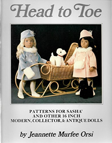 Head to Toe  Doll Patterns for Sasha and Other 16 inch Modern, Collector and Antique Dolls