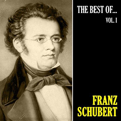 The Best of Schubert, Vol. 1 (Remastered) (Best Of Franz Schubert)