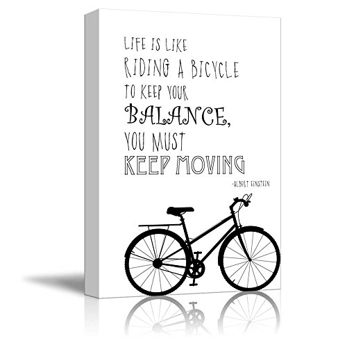 hite Quote - Life is Like Riding a Bicycle, to Keep Your Balance, You Must Keep Moving by Albert Einstein - Canvas Art Home Decor - 12x18 inches ()