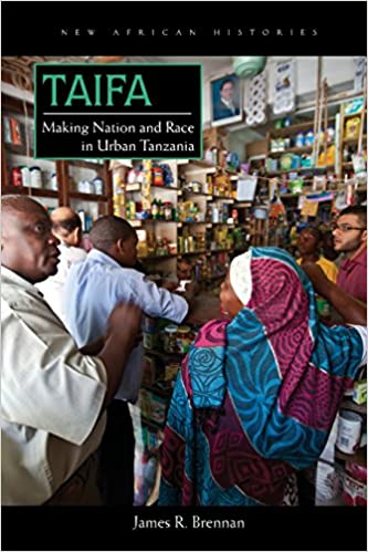 Taifa: Making Nation and Race in Urban Tanzania (New African