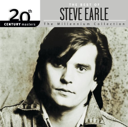 The Best Of Steve Earle 20th Century Masters The Millennium Collection