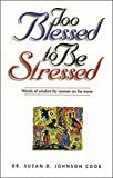 Too Blessed to Be Stressed Words of Wisdom for Women on the Move
