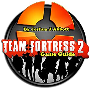Team Fortress 2 Game Guide Audiobook