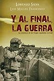 Y al final, la guerra: La aventura de las tropas españolas en Irak