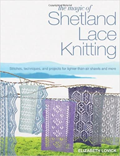 The Magic Of Shetland Lace Knitting Stitches Techniques And