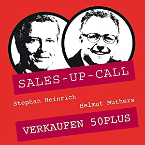 Verkaufen 50plus (Sales-up-Call) Hörbuch
