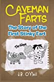 Caveman Farts: The Story of the First Stinky Fart (The Disgusting Adventures of Milo Snotrocket)