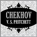 Chekhov Audiobook by V. S. Pritchett Narrated by Antony Ferguson