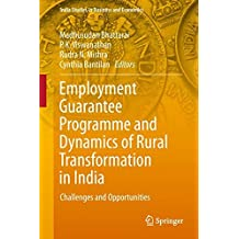 Employment Guarantee Programme and Dynamics of Rural Transformation in India: Challenges and Opportunities