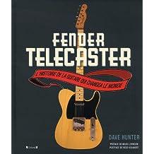 Fender telecaster: L'histoire de la guitare qui changea le monde