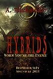 Hybrids (NA Alien Invasion) (Arrival meets New York Deep): Shifter Evolution: Book 5 (Shifter Evolutions)