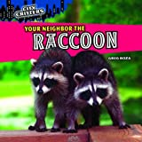 Your Neighbor the Raccoon, Greg Roza, 1448851297