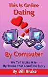 This Is Online Dating by Computer, Bill Brake, 1420856383