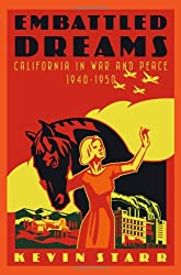 Embattled Dreams: California in War and Peace, 1940-1950 (Americans and the California Dream)