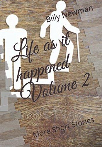 Read Online Life as it happened Volume 2: More Short Stories PDF