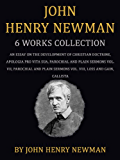 John Henry Newman: 5 Works: An Essay On The Development Of Christian Doctrine, Apologia Pro Vita Sua, Parochial And Plain Sermons Vol. VII & Vol. VIII,Loss And Gain, Callista (English Edition)