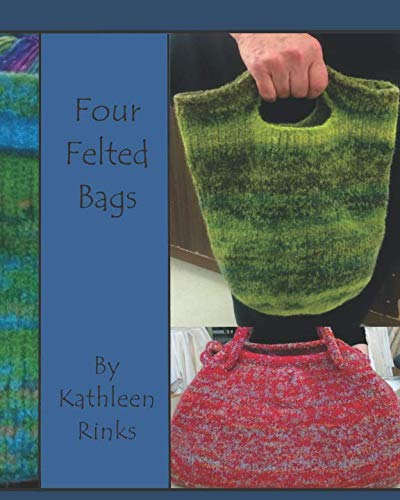 - Four Felted Bags: Knit and Crochet Patterns for Felting