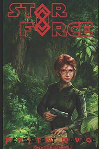 Star Force: Persistent Ravage (Wayward Trilogy) PDF