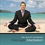 Manager Meditation - Die Zukunft entdecken | Andreas Schütz