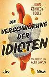Die Verschwörung der Idioten: Roman Deutsch von Alex Capus