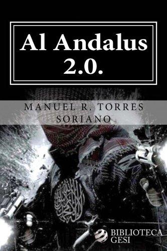 Al Andalus 2.0.: La ciber-yihad contra España (Spanish Edition)