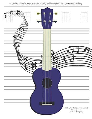 (Blue Ukulele Mandolin Banjo Bass Guitar Tab / Tablature Sheet Music Composition Notebook with Blank Five Chord Spaces & Staves / Staff Manuscript ... Ideas with Four Horizontal Line Strings))