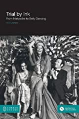 Trial by Ink: From Nietzsche to Belly Dancing by Yahia Lababidi (2010-07-22)