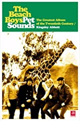 The Beach Boys' Pet Sounds: The Greatest Album of the Twentieth Century Paperback