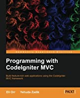 Programming with CodeIgniterMVC Front Cover