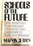 Schools of the Future, Marvin Cetron and B. Soriano, 007010350X