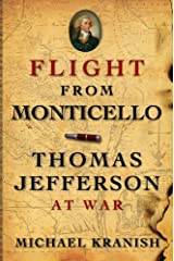 Flight from Monticello: Thomas Jefferson at War Kindle Edition