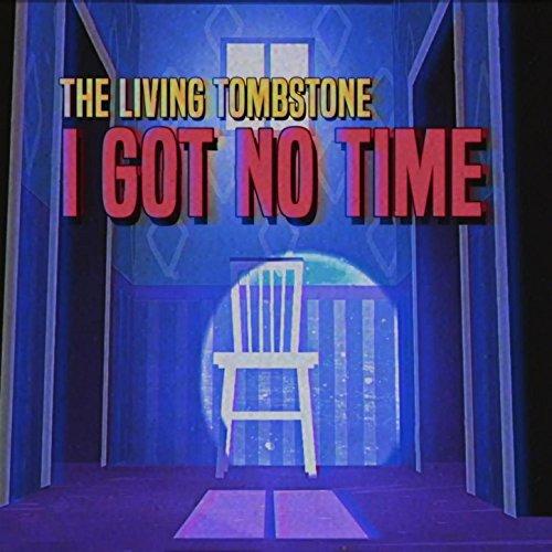 I Got No Time