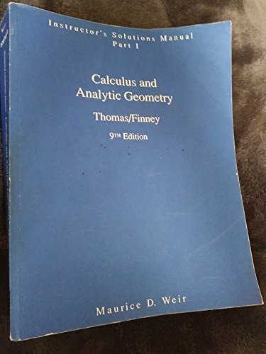 Instructors Solution Manual, Part 1: Calculus and Analytic Geometry, 9th Edition