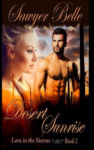 Desert Sunrise (Love in the Sierras) (Volume 2) pdf