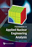 Foundations in Applied Nuclear Engineering Analysis