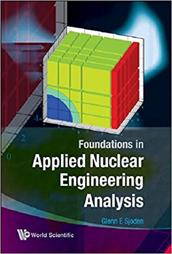 Foundations in applied nuclear engineering analysis glenn e foundations in applied nuclear engineering analysis glenn e sjoden 9789812837769 amazon books fandeluxe Gallery