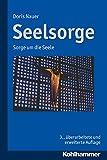 Seelsorge : Sorge Um Die Seele, Nauer, Doris, 3170255924