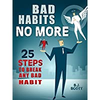 Deals on Bad Habits No More: 25 Steps to Break Any Bad Habit Kindle Edition