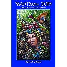 We'Moon (Spiral Edition): Gaia Rhythms for Womyn
