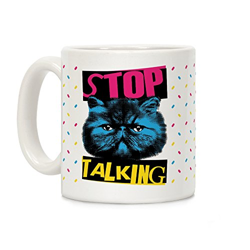 LookHUMAN Stop Talking White 11 Ounce Ceramic Coffee Mug]()