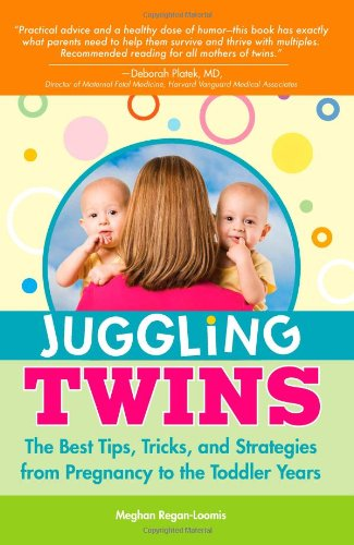 Download Juggling Twins: The Best Tips, Tricks, and Strategies from Pregnancy to the Toddler Years pdf