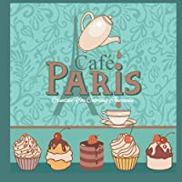 Cafe Paris Creative You Coloring Journals: Adult Coloring Journals in all Departments; Adult Coloring Books Best Sellers in al; Adult Coloring Books ... Flowers Adult Coloring Books Tea Time Books
