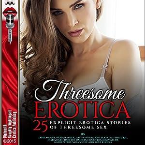 Threesome Erotica: 25 Explicit Erotica Stories of Threesome Sex Hörbuch
