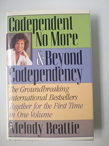 Codependent No More & Beyond Codependency - The Groundbreaking International Bestsellers Together for the First Time