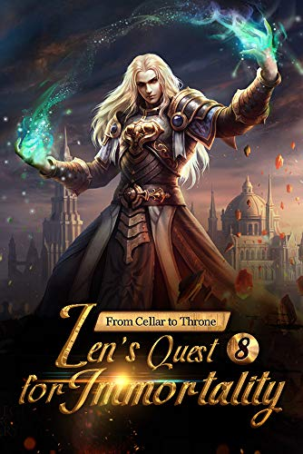 From Cellar to Throne: Zen's Quest for Immortality 8: The Blood Condensation Pill (From Cellar to Throne: Zen's Quest for Immortality Series) by [Reader, Mobo, Jie Tuo, En Chi]