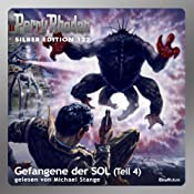 Gefangene der SOL - Teil 4 (Perry Rhodan Silber Edition 122) | Kurt Mahr, William Voltz, Clark Darlton